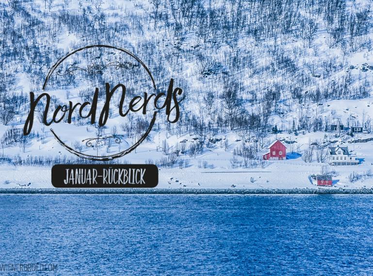 NordNerds Januar-Rückblick – Jahresstart im hohen Norden
